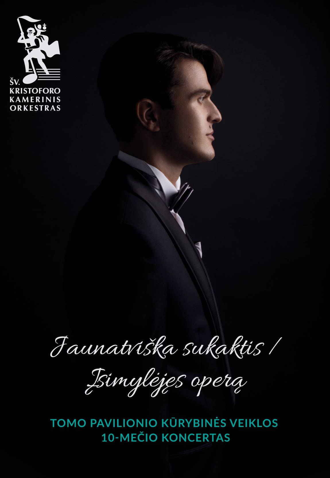 JAUNATVIŠKA SUKAKTIS / ĮSIMYLĖJĘS OPERĄ          Tomo Pavilionio kūrybinės veiklos 10-mečio koncertas